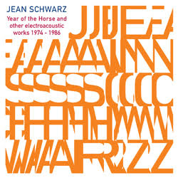Jean Schwarz - Year of the Horse and other electroacoustic works 1974-1986 2CD - Robot Records
